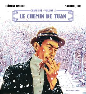 Chinh Tri - Tome 1 - Le Chemin de Tuan