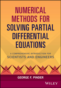 Numerical Methods for Solving Partial Differential Equations : A Comprehensive Introduction for Scientists and Engineers