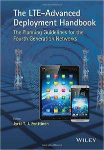 The LTE-Advanced Deployment Handbook: The Planning Guidelines for the Fourth Generation Networks (Repost)
