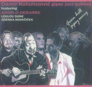Damir Kukuruzović Gypsy Jazz Quintet Featuring Angelo Debarre, Loulou Djine, Zdenka Kovačiček - Green Hill Gypsy Swing (2009)