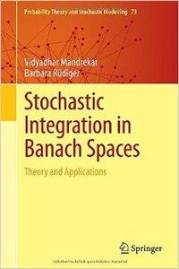 Stochastic Integration in Banach Spaces: Theory and Applications