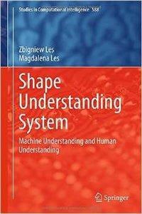 Shape Understanding System: Machine Understanding and Human Understanding