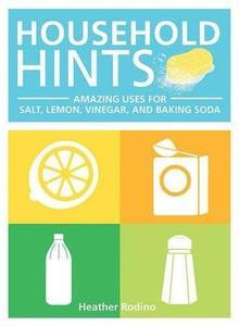 Household Hints: Amazing Uses for Salt, Lemons, Vinegar and Baking Soda (Repost)