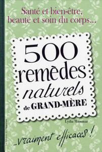 """Lydia Mammar, """"500 remèdes naturels de grand-mère....vraiment efficaces !"""""""