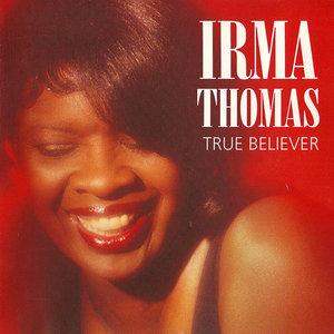 Irma Thomas - True Believer (1992) [Re-Up]