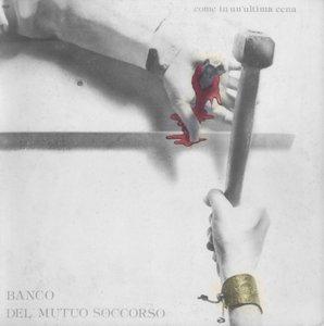 Banco Del Mutuo Soccorso - Come In Un'Ultima Cena (1976)  IT 1st Pressing - LP/FLAC In 24bit/96kHz