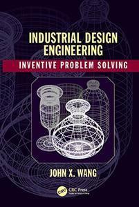 Industrial Design Engineering: Inventive Problem Solving