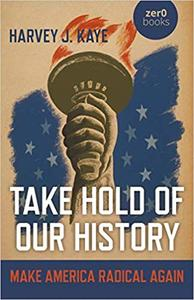 Take Hold of Our History: Make America Radical Again
