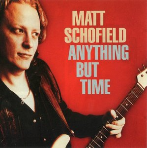 Matt Schofield - Anything But Time (2011) **RE-UP**