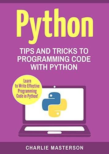 Python: Tips and Tricks to Programming Code with Python: Volume 2