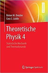 Theoretische Physik 4: Statistische Mechanik und Thermodynamik (Repost)