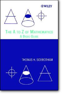 Thomas H. Sidebotham, «The A to Z of Mathematics: A Basic Guide»