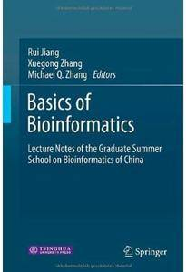 Basics of Bioinformatics: Lecture Notes of the Graduate Summer School on Bioinformatics of China