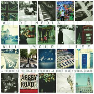 "Al Di Meola - All Your Life ""A Tribute To The Beatles"" (2013/2019) [Official Digital Download 24/96]"