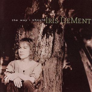 Iris Dement - The Way I Should (1996) [Re-Up]