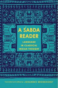 A Śabda Reader: Language in Classical Indian Thought