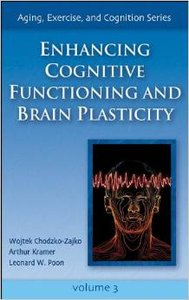 Enhancing Cognitive Functioning and Brain Plasticity (Aging, Exercise and Cognition, Book 3)