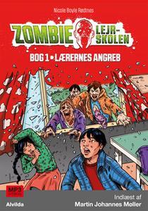 «Zombie-lejrskolen 1: Lærernes angreb» by Nicole Boyle Rødtnes