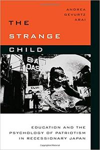 The Strange Child: Education and the Psychology of Patriotism in Recessionary Japan (Repost)
