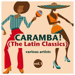 VA - Caramba! The Latin Classics Vol.1 (2019)