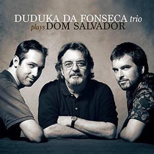 Duduka da Fonseca Trio - Plays Dom Salvador (2018)