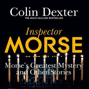«Morse's Greatest Mystery and Other Stories» by Colin Dexter