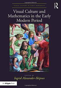 Visual Culture and Mathematics in the Early Modern Period