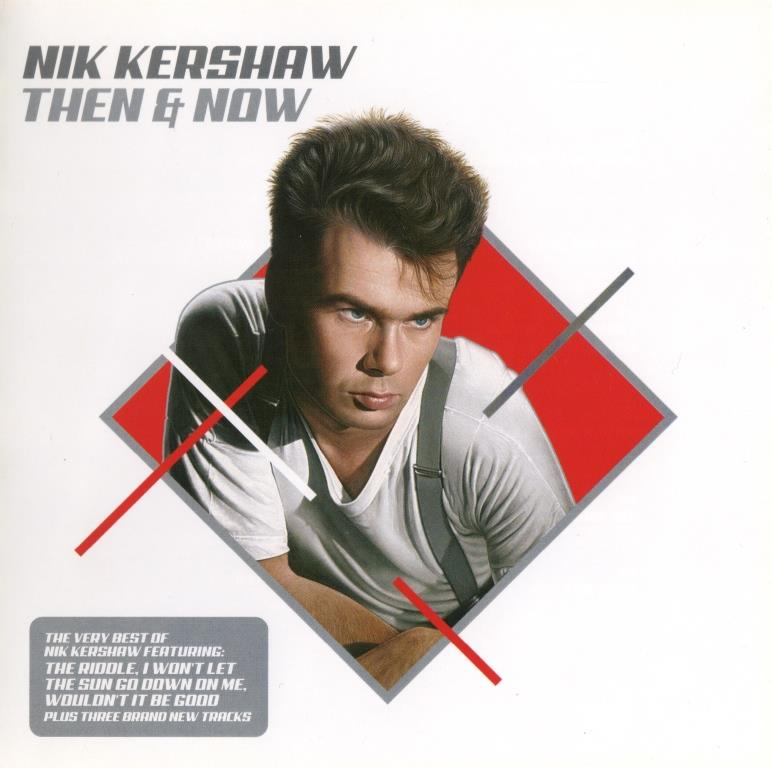 Nik Kershaw - Then & Now: The Very Best Of Nik Kershaw (2005)