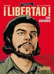 ¡Libertad! Che Guevara, de Wozniak - M. y J-F Charles