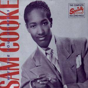 Sam Cooke with the Soul Stirrers - The Complete Specialty Records Recordings (2002)