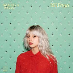 Mikaela Davis - Delivery (2018) [Official Digital Download]