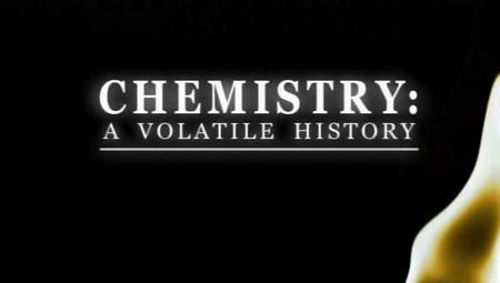 BBC - Chemistry: A Volatile History (2010)