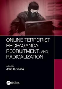 Online Terrorist Propaganda, Recruitment, and Radicalization