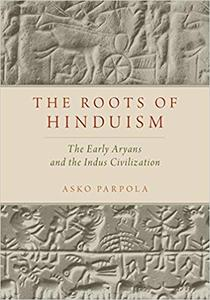 The Roots of Hinduism: The Early Aryans and the Indus Civilization (Repost)