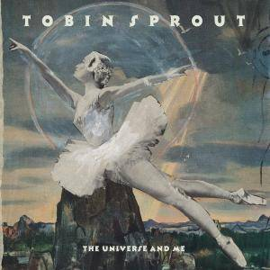 Tobin Sprout – The Universe and Me (2017)