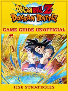 Dragon Ball Z Dokkan Battle Game Guide Unofficial