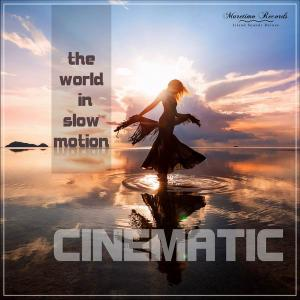 Cinematic - The World In Slow Motion (2019)