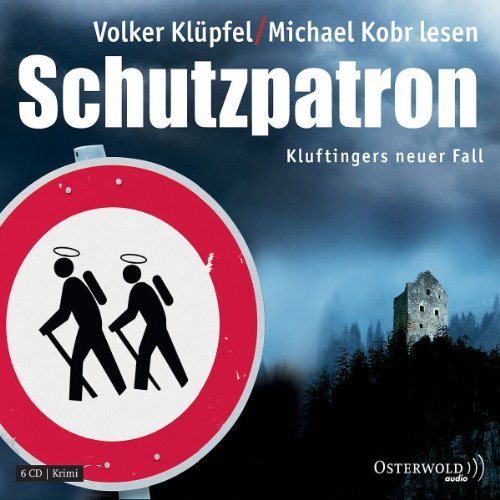 Volker Klüpfel & Michael Kobr - Schutzpatron: Kluftingers neuer Fall