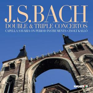 Capella Savaria - J. S. Bach: Double & Triple Concertos (2019)