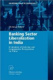 Banking Sector Liberalization in India: Evaluation of Reforms and Comparative Perspectives on China