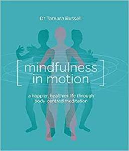 Mindfulness in Motion: Unlock the Secrets of Mindfulness in Motion