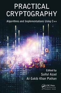 Practical Cryptography: Algorithms and Implementations Using C++ (Repost)