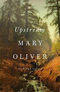 Upstream: Selected Essays
