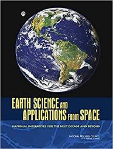 Earth Science and Applications from Space: National Imperatives for the Next Decade and Beyond (Space Exploration and Weather)