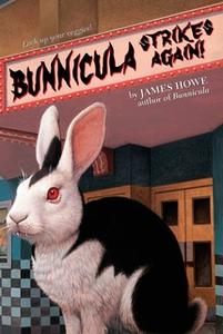 «Bunnicula Strikes Again!» by James Howe
