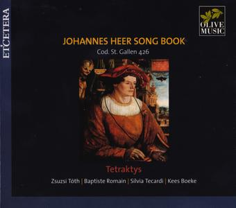 Tetraktys - Johannes Heer Song Book (2013) {Olive--Et'cetera KTC 1910}