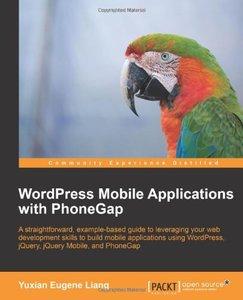 WordPress Mobile Applications with PhoneGap (repost)