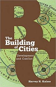 The Building of Cities: Development and Conflict