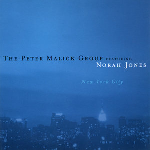 The Peter Malick Group featuring Norah Jones - New York City (2003) [Reissue 2005] PS3 ISO + Hi-Res FLAC