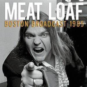 Meat Loaf - Boston Broadcast 1985 Live (2016)